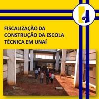 FISCALIZAÇÃO DA CONSTRUÇÃO DA ESCOLA TÉCNICA EM UNAÍ